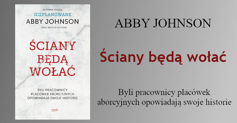 Abby Johnson, Ściany będą wołać